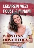 Lékařem mezi pouští a minami - Kristina Höschlová