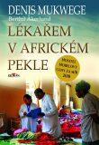 Lékařem v africkém pekle - Denis Mukwege