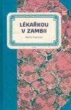 Lékařkou v Zambii - Krausová Marie