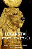 Lékařství starých Egypťanů I. - Eugen Strouhal, ...