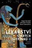 Lékařství starých Egypťanů II. - Eugen Strouhal, ...