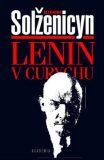 Lenin v Curychu - Alexandr Solženicyn