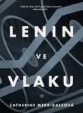 Lenin ve vlaku - Catherine Merridaleová