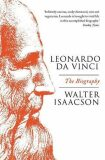 Leonardo Da Vinci: The Biography - Walter Isaacson