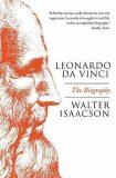 Leonardo Da Vinci: The Biography - Walter Isaacson