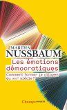 Les émotions démocratiques: Comment former le citoyen du XXIe siecle ? - Martha C. Nussbaumová
