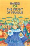 Les mains de l´enfant Jésus de Prague: Ruce pro Pražské Jezulátko (francouzsky) - Ivana Pecháčková, ...