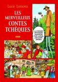 Les Merveilleux contes Tchéques / Zlaté české pohádky (francouzsky) - Lucie Lomová
