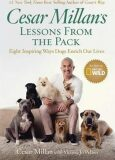 Lessons from the Pack : Ten Inspiring Ways Dogs Enrich Our Lives - Cesar Millan