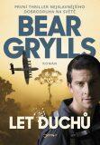 Let duchů - Bear Grylls