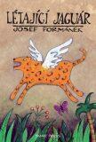 Létající jaguár - Josef Formánek, ...