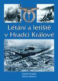 Létání a letiště v Hradci Králové - Zdeněk Doubek, ...