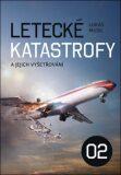 Letecké katastrofy a jejich vyšetřování 02 - Lukáš Musil