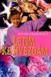 Letím ke hvězdám - Zuzana Francková