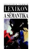 Lexikon a sémantika - František Čermák