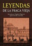 Leyendas de la Praga Vieja - Magdalena Wagnerová