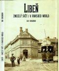 Libeň, zmizelý svět / A Vanished World - Jan Jungmann