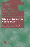 Liberální demokracie v době krize - Pavel Dufek,  Jiří Baroš, ...