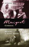 Liberty bar Maigret v noční Paříži - Georges Simenon