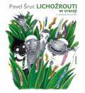 Lichožrouti se vracejí - Pavel Šrut, ...