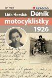Lída Horská: Deník motocyklistky 1926 - Jan Králík