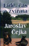 Lidé, čas, zvířata - Jaroslav Čejka, ...