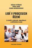 Lidé v procesech řízení (o kvalitě, znalostech, odpovědnosti a udržitelném rozvoji) - Petříková Růžena, ...