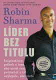 Líder bez titulu - Robin S. Sharma