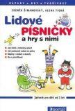 Lidové písničky a hry s nimi - Zdeněk Šimanovský, ...