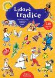 Lidové tradice - Původ lidových tradic, zvyky, pověry, pranostiky, říkadla -  240 různých her - Dagmar Šottnerová