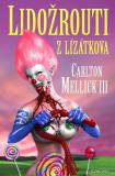 Lidožrouti z Lízátkova - Carlton Mellick III