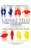 Lidské tělo v české a polské frazeologii a idiomatice - Eva Mrháčová