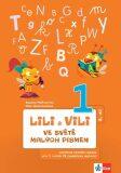 Lili a Vili 1 - Ve světě malých písmen (2. díl) - učebnice českého jazyka pro 1. ročník ZŠ (genetická metoda) - Dita Nastoupilová, ...