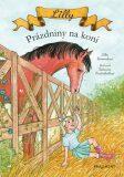 Lilly - Prázdniny na koni - Jitka Komendová