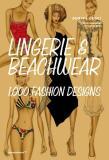 Lingerie & Beachwear: 1,000 Fashion Designs - Dorina Croci, Elisabetta Drudi