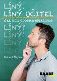 Líný učitel: Jak učit dobře a efektivně - Robert Čapek