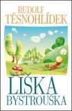 Liška Bystrouška - Rudolf Těsnohlídek