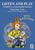 LISTEN AND PLAY With magicians! 1. díl (učebnice) - Nová škola