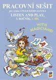 Listen and play - With magicians! 1. díl (pracovní sešit) - NNS