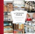Literary Paris: A Photographic Tour - Robertson