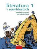 Literatura v souvislostech 1 Učebnice literatury pro střední školy - Jiří Novotný