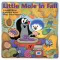 Little Mole in Fall - Hana Doskočilová