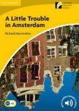 Little Trouble in Amsterdam Level 2 Elementary/Lower-intermediate - Richard MacAndrew