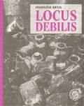 Locus debilis - František Dryje