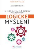 Logické myšlení - 50 cvičení, která změní způsob vašeho myšlení - Charles Phillips