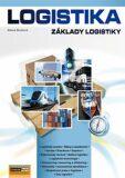 Logistika - Základy logistiky - Alena Oudová