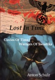 Lost in Time:Circles of Time / Warriors of Swastika - Anton Schulz