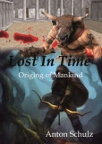 Lost in time: Origin of Mankind - Anton Schulz