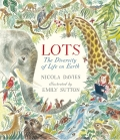 Lots: The Diversity of Life on Earth - Nicola Davies