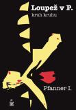 Loupež v P. - I. Pfanner